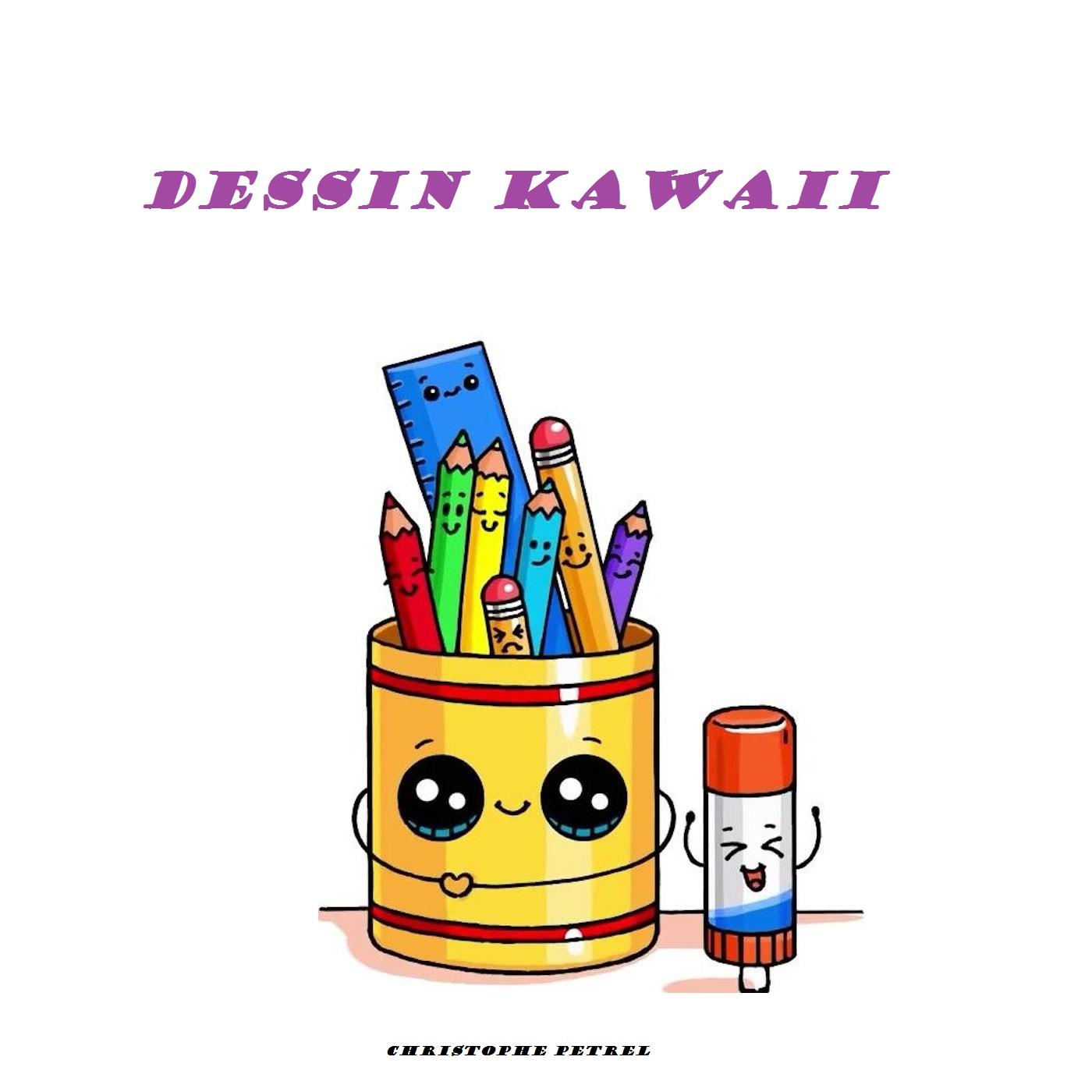 Dessin Kawaii Livre Pour Apprendre Le Dessin Kawaii Facilement